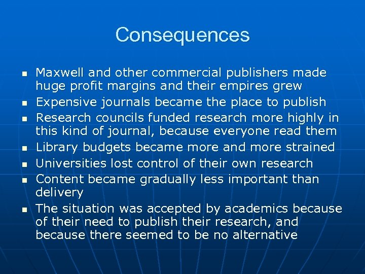 Consequences n n n n Maxwell and other commercial publishers made huge profit margins