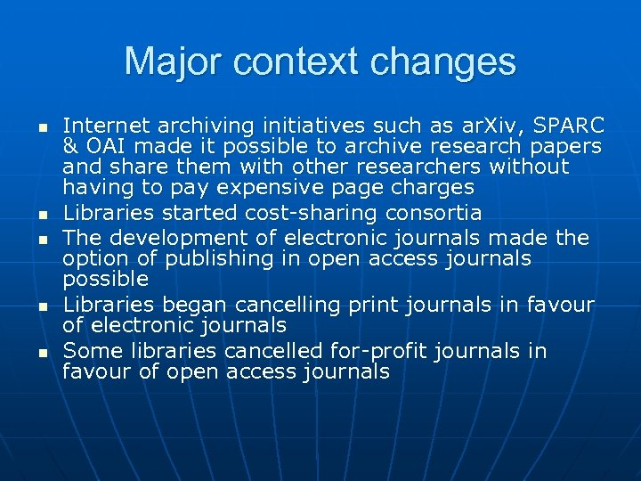 Major context changes n n n Internet archiving initiatives such as ar. Xiv, SPARC