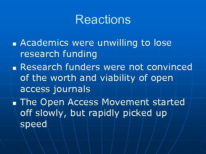 Reactions n n n Academics were unwilling to lose research funding Research funders were