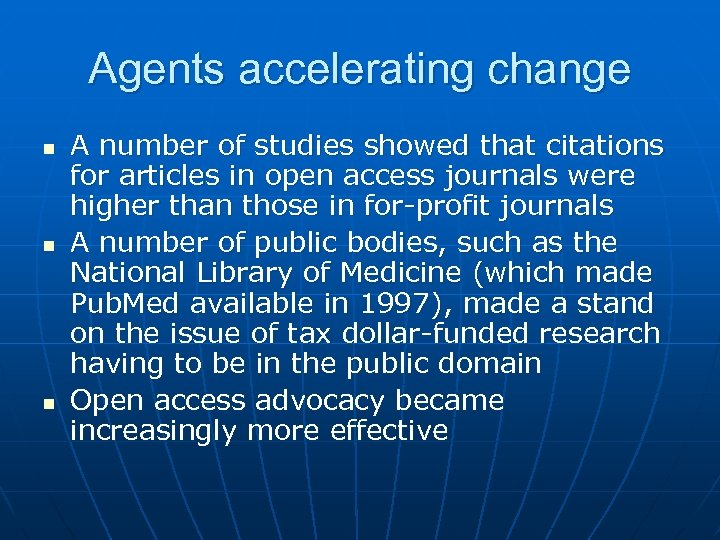 Agents accelerating change n n n A number of studies showed that citations for