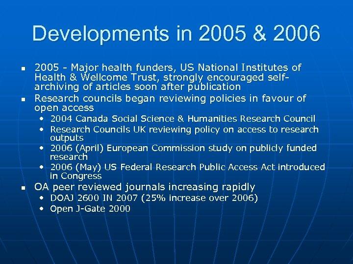 Developments in 2005 & 2006 n n 2005 - Major health funders, US National