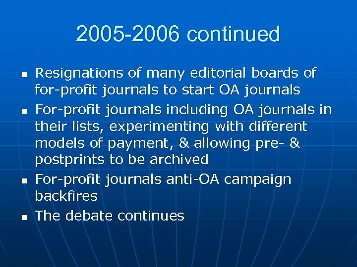 2005 -2006 continued n n Resignations of many editorial boards of for-profit journals to