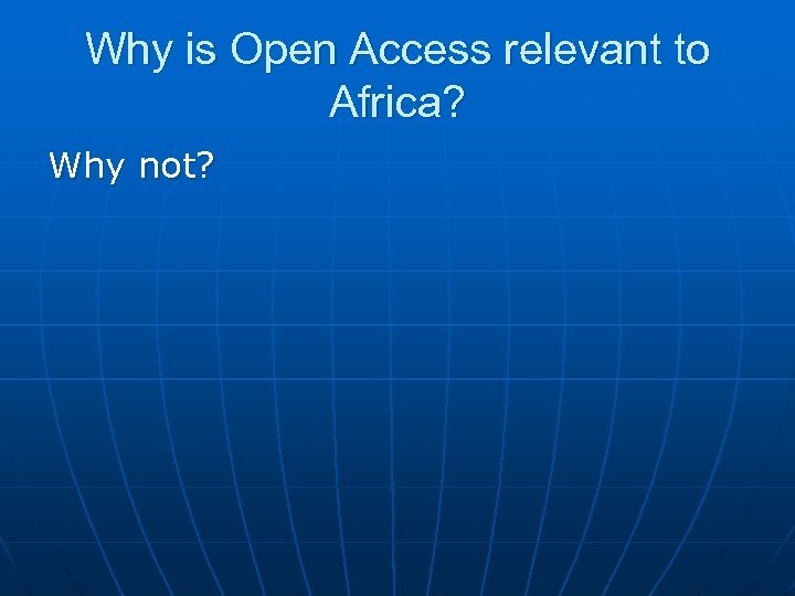 Why is Open Access relevant to Africa? Why not?