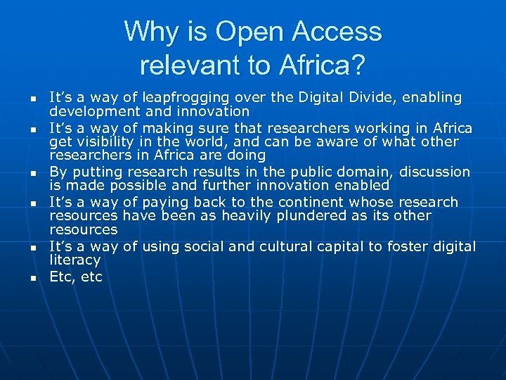Why is Open Access relevant to Africa? n n n It's a way of
