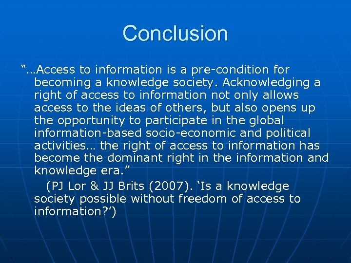 """Conclusion """"…Access to information is a pre-condition for becoming a knowledge society. Acknowledging a"""