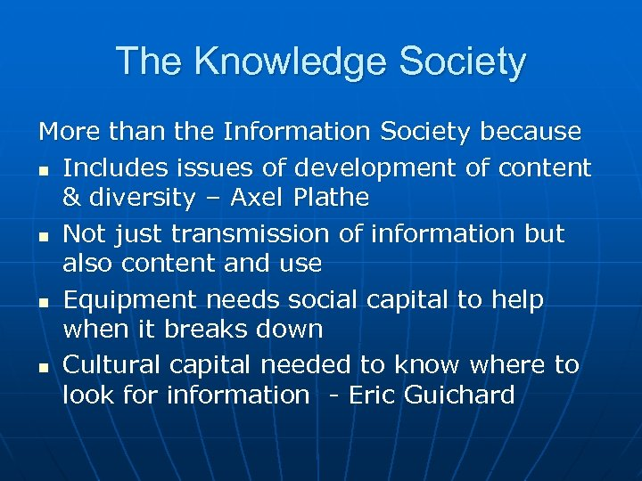 The Knowledge Society More than the Information Society because n Includes issues of development