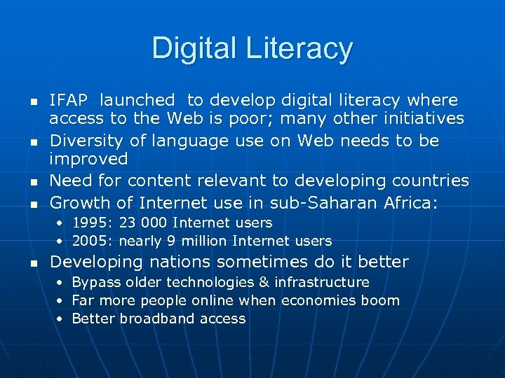 Digital Literacy n n IFAP launched to develop digital literacy where access to the
