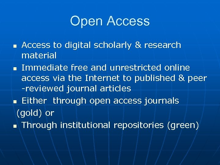 Open Access to digital scholarly & research material n Immediate free and unrestricted online