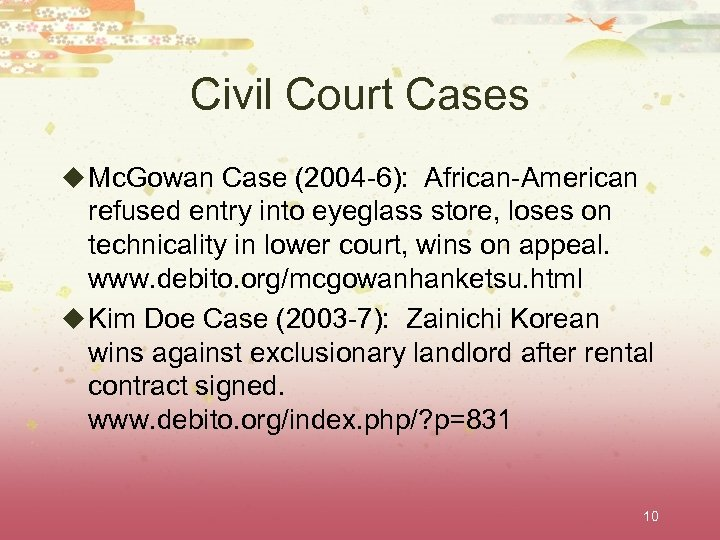 Civil Court Cases u Mc. Gowan Case (2004 -6): African-American refused entry into eyeglass