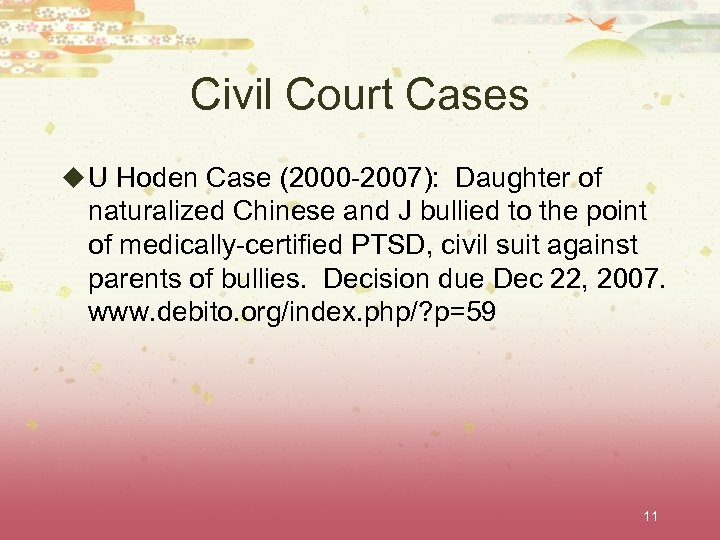 Civil Court Cases u U Hoden Case (2000 -2007): Daughter of naturalized Chinese and