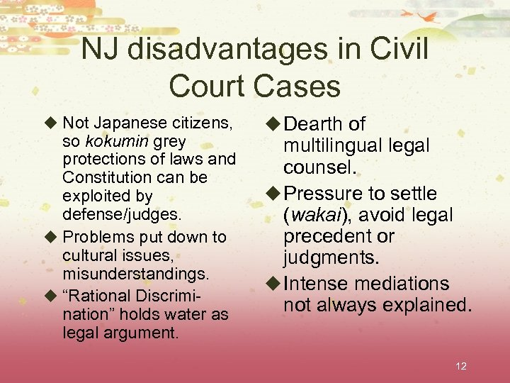 NJ disadvantages in Civil Court Cases u Not Japanese citizens, so kokumin grey protections