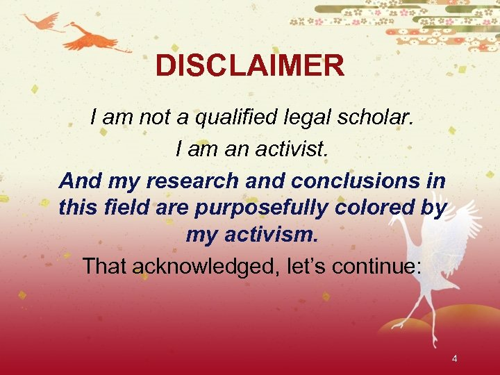 DISCLAIMER I am not a qualified legal scholar. I am an activist. And my