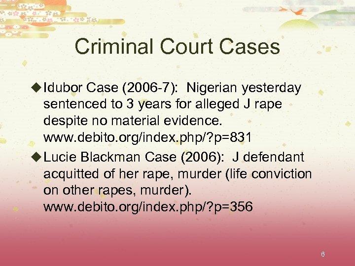 Criminal Court Cases u Idubor Case (2006 -7): Nigerian yesterday sentenced to 3 years