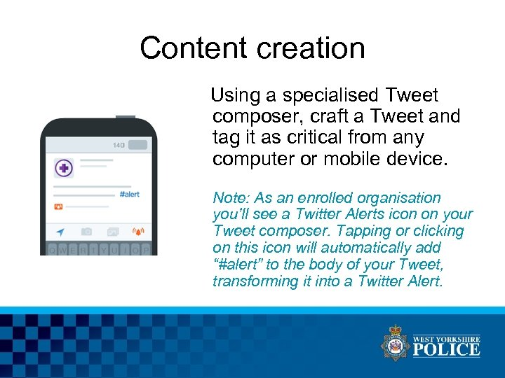Content creation Using a specialised Tweet composer, craft a Tweet and tag it as