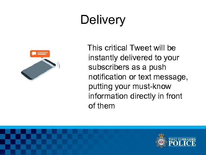 Delivery This critical Tweet will be instantly delivered to your subscribers as a push