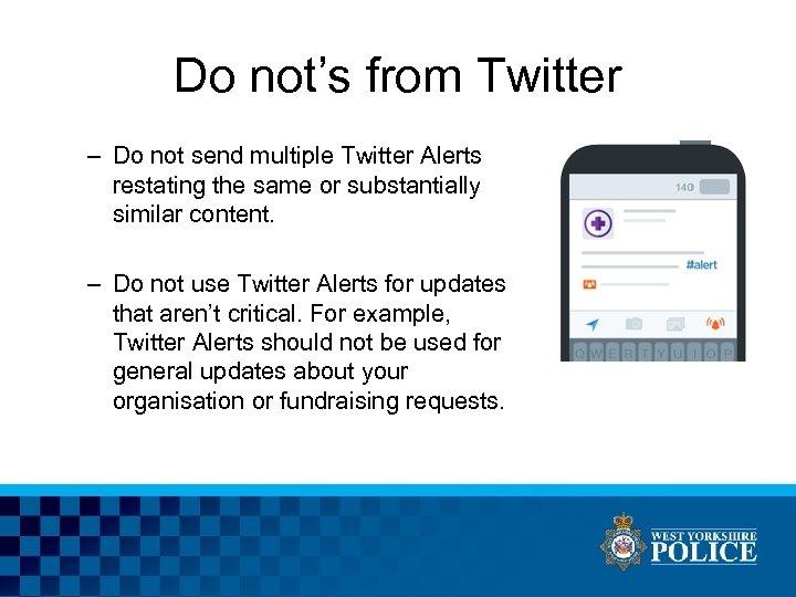 Do not's from Twitter – Do not send multiple Twitter Alerts restating the same