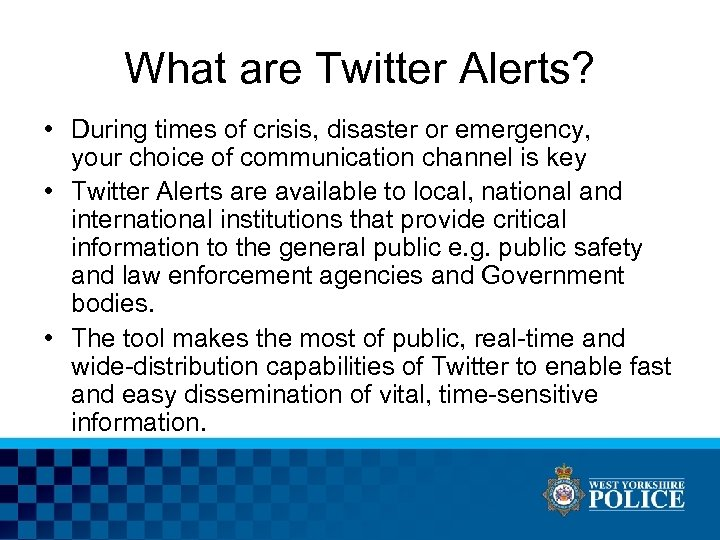 What are Twitter Alerts? • During times of crisis, disaster or emergency, your choice