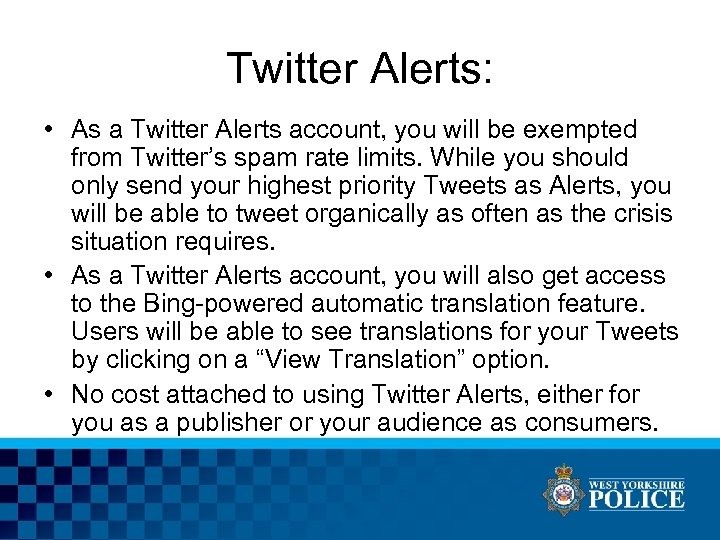 Twitter Alerts: • As a Twitter Alerts account, you will be exempted from Twitter's