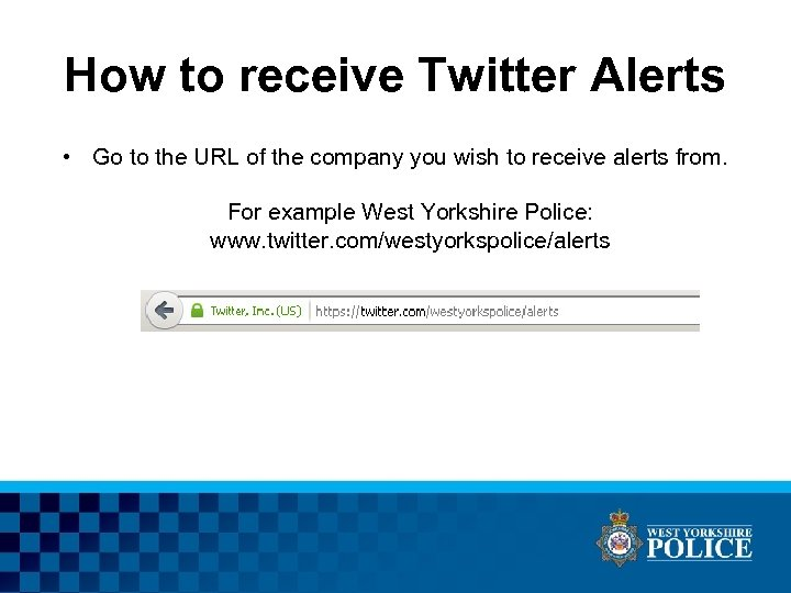 How to receive Twitter Alerts • Go to the URL of the company you