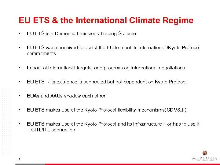 EU ETS & the International Climate Regime • EU ETS is a Domestic Emissions