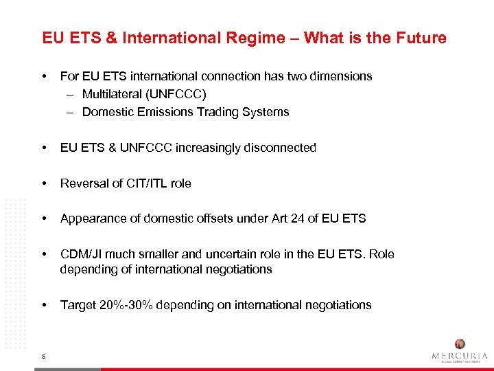 EU ETS & International Regime – What is the Future • For EU ETS
