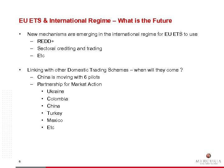 EU ETS & International Regime – What is the Future • New mechanisms are