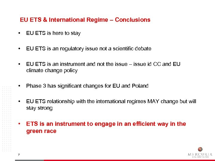 EU ETS & International Regime – Conclusions • EU ETS is here to stay
