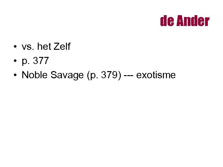 de Ander • vs. het Zelf • p. 377 • Noble Savage (p. 379)