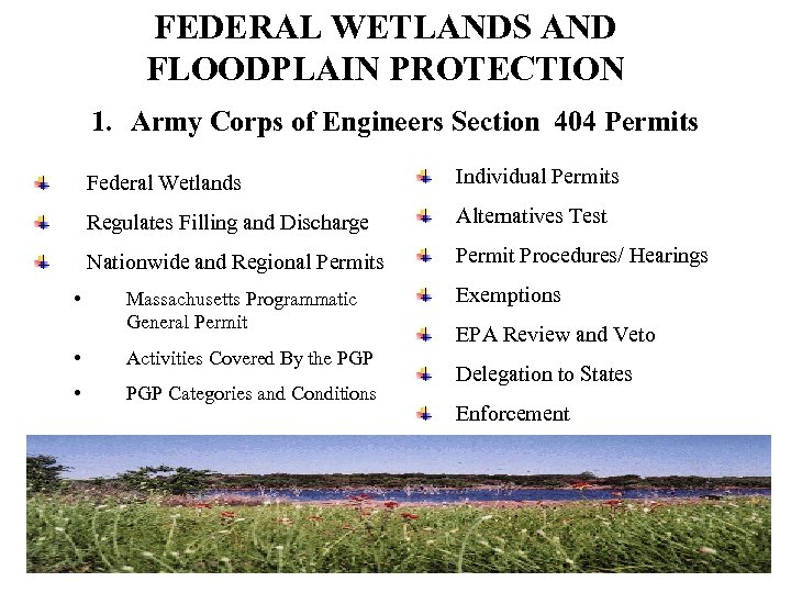 FEDERAL WETLANDS AND FLOODPLAIN PROTECTION 1. Army Corps of Engineers Section 404 Permits Federal