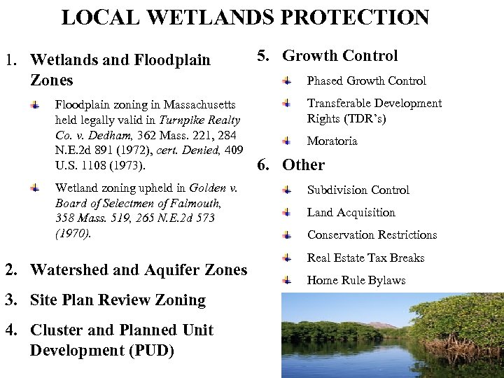 LOCAL WETLANDS PROTECTION 1. Wetlands and Floodplain Zones Floodplain zoning in Massachusetts held legally