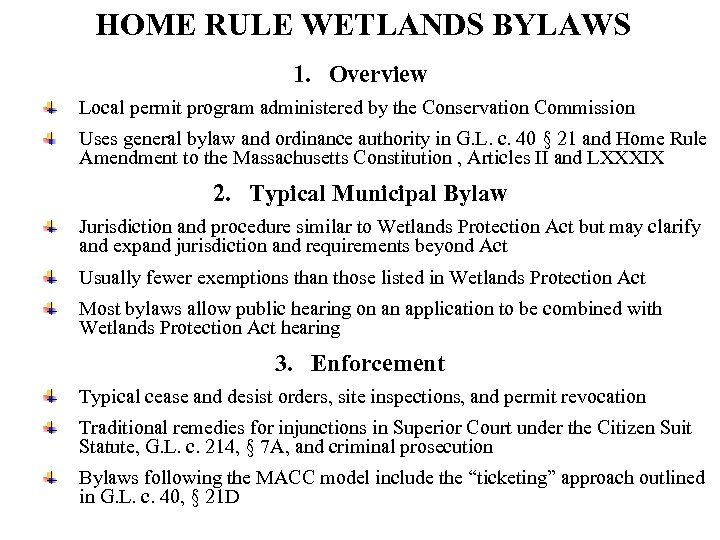 HOME RULE WETLANDS BYLAWS 1. Overview Local permit program administered by the Conservation Commission