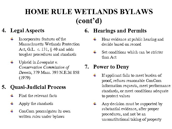 HOME RULE WETLANDS BYLAWS (cont'd) 4. Legal Aspects Incorporates features of the Massachusetts Wetlands