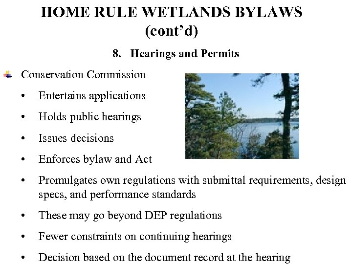 HOME RULE WETLANDS BYLAWS (cont'd) 8. Hearings and Permits Conservation Commission • Entertains applications