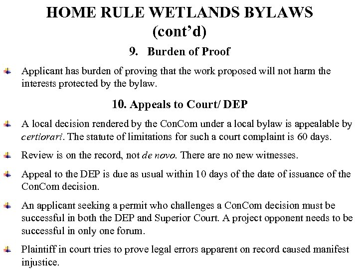 HOME RULE WETLANDS BYLAWS (cont'd) 9. Burden of Proof Applicant has burden of proving