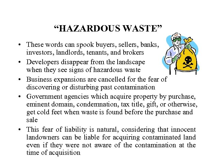 """HAZARDOUS WASTE"" • These words can spook buyers, sellers, banks, investors, landlords, tenants, and"