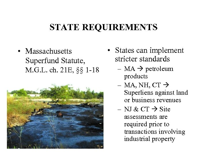 STATE REQUIREMENTS • Massachusetts Superfund Statute, M. G. L. ch. 21 E, §§ 1