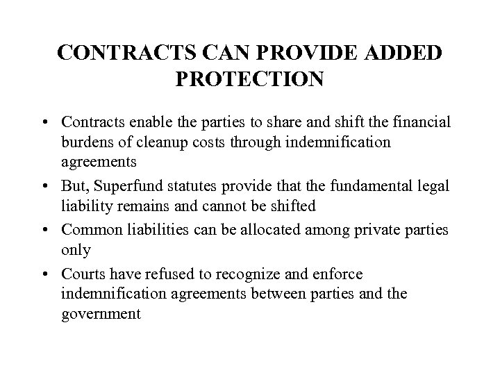 CONTRACTS CAN PROVIDE ADDED PROTECTION • Contracts enable the parties to share and shift
