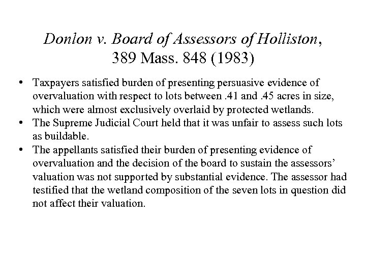 Donlon v. Board of Assessors of Holliston, 389 Mass. 848 (1983) • Taxpayers satisfied