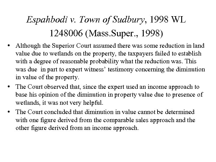 Espahbodi v. Town of Sudbury, 1998 WL 1248006 (Mass. Super. , 1998) • Although