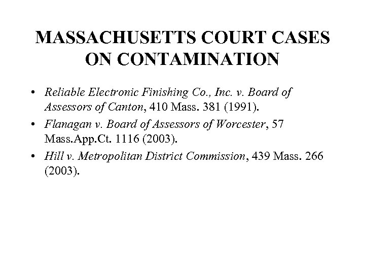 MASSACHUSETTS COURT CASES ON CONTAMINATION • Reliable Electronic Finishing Co. , Inc. v. Board