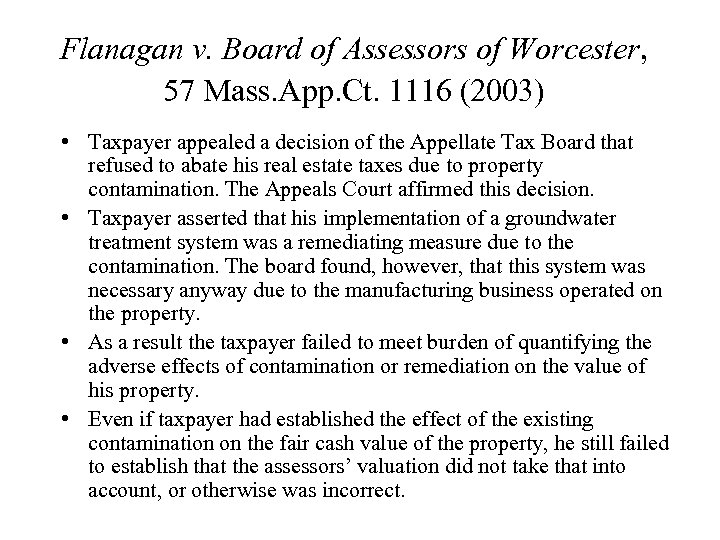Flanagan v. Board of Assessors of Worcester, 57 Mass. App. Ct. 1116 (2003) •