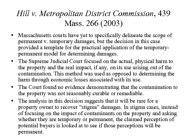 Hill v. Metropolitan District Commission, 439 Mass. 266 (2003) • Massachusetts courts have yet