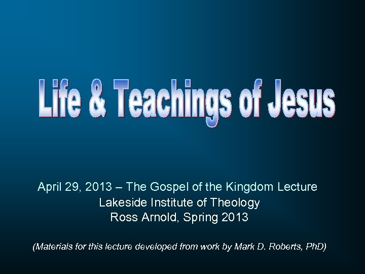 April 29, 2013 – The Gospel of the Kingdom Lecture Lakeside Institute of Theology