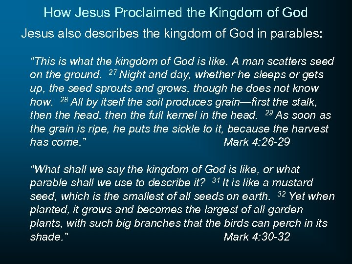 How Jesus Proclaimed the Kingdom of God Jesus also describes the kingdom of God