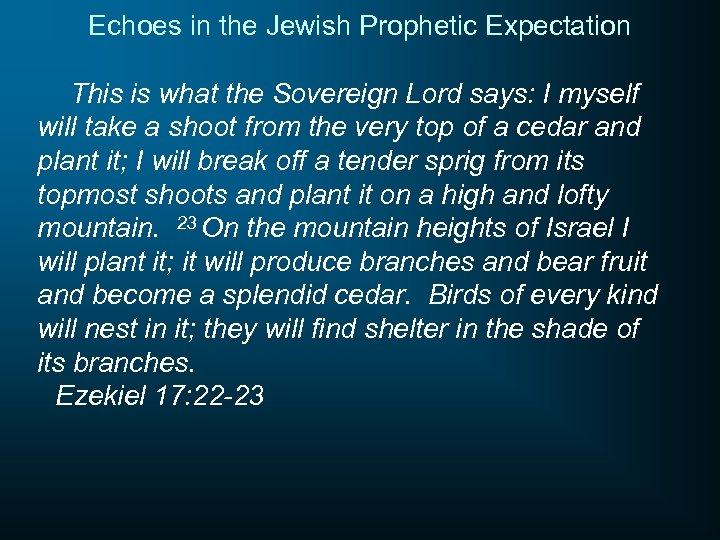 Echoes in the Jewish Prophetic Expectation This is what the Sovereign Lord says: I