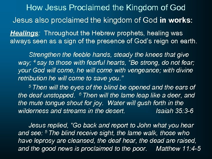 How Jesus Proclaimed the Kingdom of God Jesus also proclaimed the kingdom of God