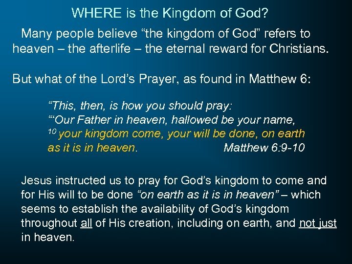 "WHERE is the Kingdom of God? Many people believe ""the kingdom of God"" refers"