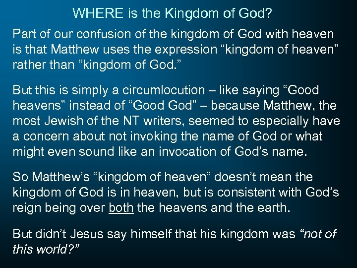 WHERE is the Kingdom of God? Part of our confusion of the kingdom of