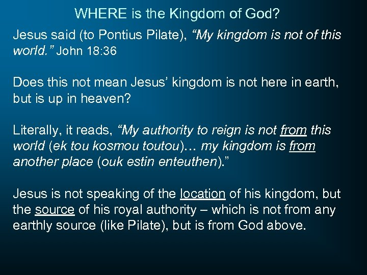 "WHERE is the Kingdom of God? Jesus said (to Pontius Pilate), ""My kingdom is"
