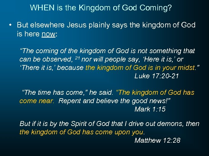 WHEN is the Kingdom of God Coming? • But elsewhere Jesus plainly says the